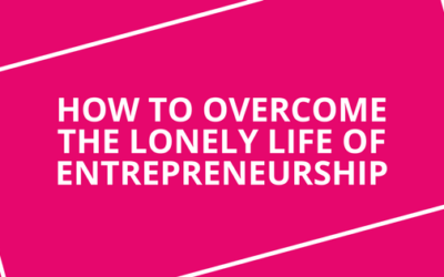 How to Overcome the Lonely Life of Entrepreneurship