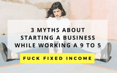 3 Myths About Starting A Business While Working a 9 to 5
